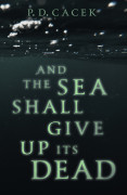 And the Sea Shall Give Up Its Dead