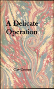 A Delicate Operation