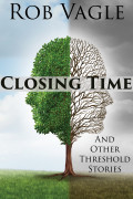 Closing Time And Other Threshold Stories