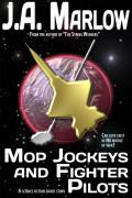 Mop Jockeys and Fighter Pilots