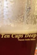 Ten Cups Deep