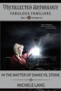 In the Matter of Snake vs. Stone