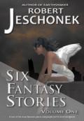 Six Fantasy Stories Volume One